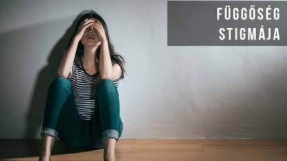 Függőségben szenvedők stigmája