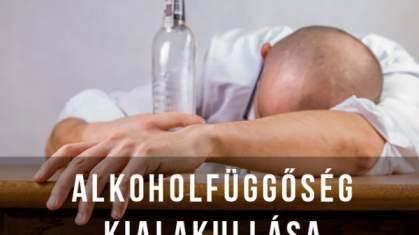 Alkoholfüggőség kialakulása